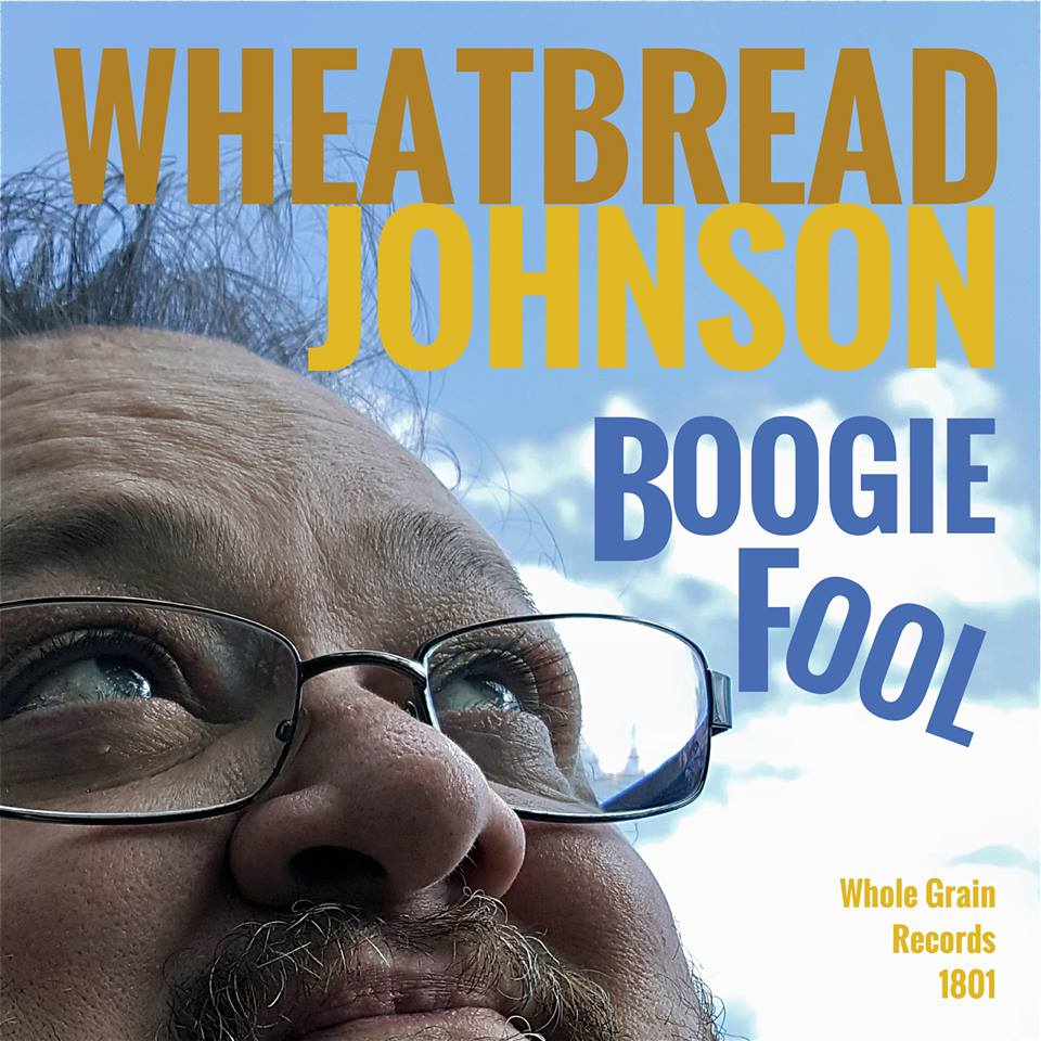 Wheatbread Johnson Boogie Fool